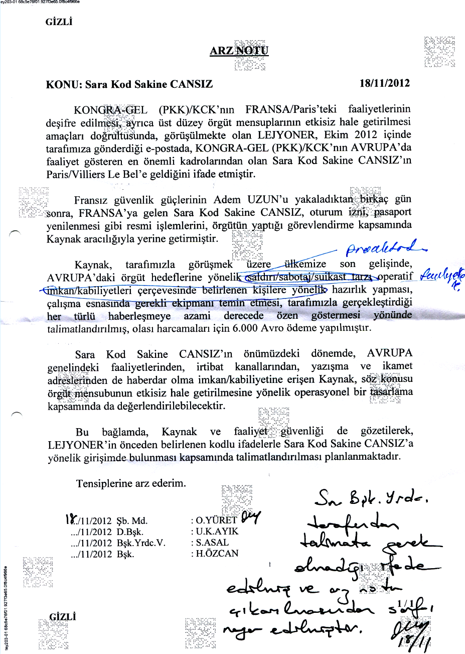 Εσωτερικό έγγραφο της ΜΙΤ με διαβάθμιση «Απόρρητο» και ημερομηνία 18/11/2012: Αναφέρει πληροφορίες για τη Sakine Cansiz με βάση πηγή στο Παρίσι που φέρει την κωδική ονομασία «λεγεωνάριος», στον οποίο δόθηκε εντολή «έναρξης της επιχείρησης» και καταβλήθηκαν €6.000 για τις προετοιμασίες της «επιχείρησης». Στους 4 υπογράφοντες βρίσκεται το όνομα του επιχειρησιακού διοικητή της ΜΙΤ, Uğur Kaan Ayık.