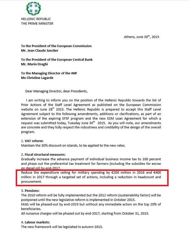 H πρώτη σελίδα της επιστολής Τσίπρα προς τους θεσμούς, με την οποία προτείνει τριπλάσιες περικοπές των ελληνικών αμυντικών δαπανών, στο πλαίσιο ενός τρίτου προγράμματος. Λίγες ώρες αργότερα, το Μέγαρο Μαξίμου εξέδωσε ανακοίνωση ότι «δεν υπάρχει, ούτε υπήρξε και ούτε θα υπάρξει πρόταση από την ελληνική κυβέρνηση για μείωση των αμυντικών δαπανών»…